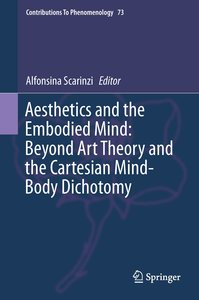 Aesthetics and the Embodied Mind: Beyond Art Theory and the Cart
