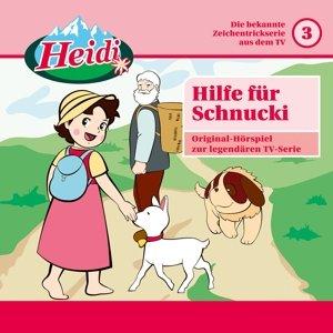 Heidi 03: Hilfe für Schnucki