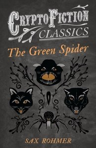 The Green Spider (Cryptofiction Classics - Weird Tales of Strang