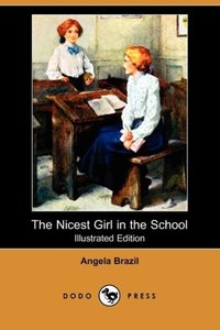 The Nicest Girl in the School (Illustrated Edition) (Dodo Press)