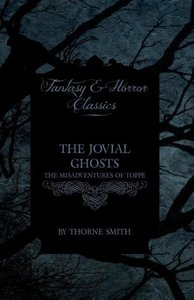 The Jovial Ghosts - The Misadventures of Topper (Horror and Fant