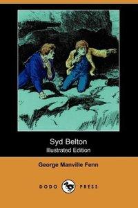 Syd Belton (Illustrated Edition) (Dodo Press)