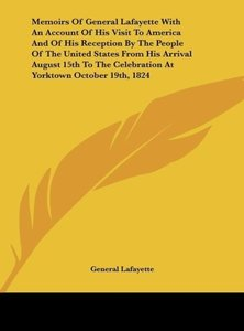 Memoirs Of General Lafayette With An Account Of His Visit To Ame