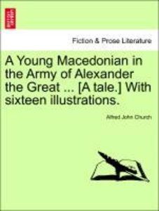 A Young Macedonian in the Army of Alexander the Great ... [A tal