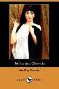 Troilus and Criseyde (Dodo Press)