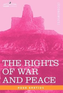 The Rights of War and Peace, Including the Law of Nature and of