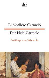 Der Held Carmelo / El caballero Carmelo