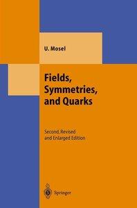 Fields, Symmetries and Quarks