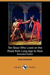 Ten Boys Who Lived on the Road from Long Ago to Now (Illustrated