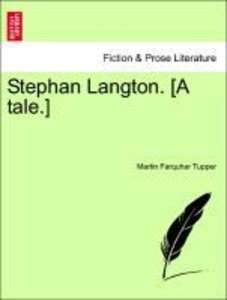 Stephan Langton. [A tale.] Vol I.