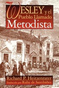 Wesley y El Pueblo Llamado Metodista