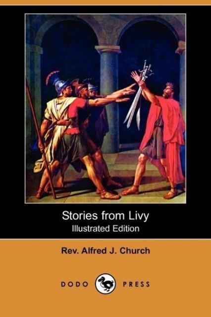 Stories from Livy (Illustrated Edition) (Dodo Press) - zum Schließen ins Bild klicken