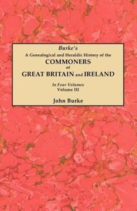 A Genealogical and Heraldic History of the Commoners of Great Br