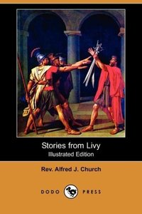 Stories from Livy (Illustrated Edition) (Dodo Press)
