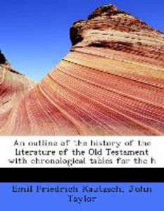 An outline of the history of the literature of the Old Testament