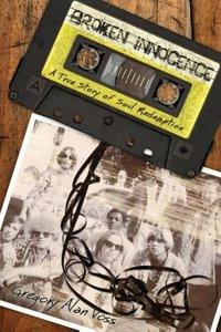 Broken Innocence: A True Story of Soul Redemption