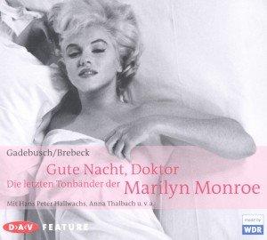 Gute Nacht,Doktor! Tonbänder der Marilyn Monroe