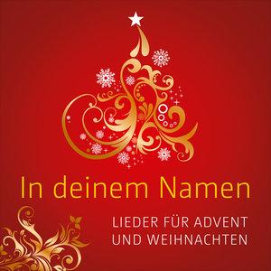 In deinem Namen-Lieder für Advent u.Weihnachten