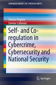 Self- and Co-regulation in Cybercrime, Cybersecurity and Nationa
