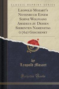 Leopold Mozart\'s Notenbuch Einem Sohne Wolfgang Amadeus zu Dess