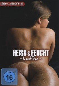 Heiss & Feucht-Lust Pur