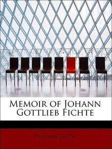 Memoir of Johann Gottlieb Fichte