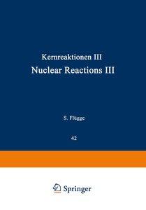 Kernreaktionen III / Nuclear Reactions III