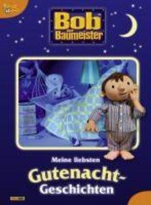 Bob der Baumeister. Meine liebsten Gutenacht-Geschichten 01