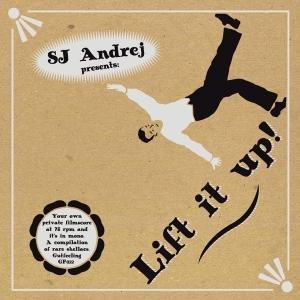 SJ Andrej Presents: Lift It Up