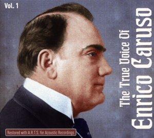The True Voice Of Enrico Caruso Vol.1