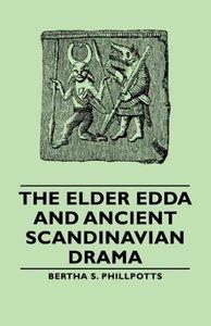 The Elder Edda and Ancient Scandinavian Drama