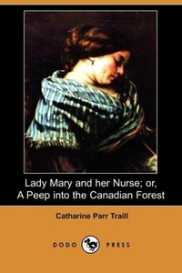Lady Mary and Her Nurse; Or, a Peep Into the Canadian Forest (Do