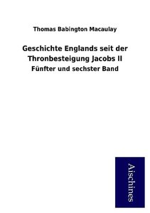 Geschichte Englands seit der Thronbesteigung Jacobs II