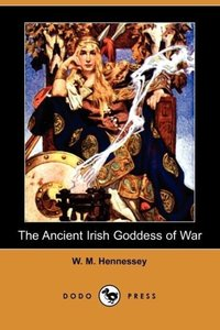 The Ancient Irish Goddess of War (Dodo Press)