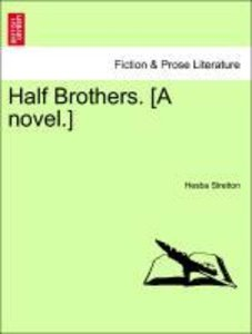 Half Brothers. [A novel.]