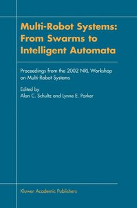 Multi-Robot Systems: From Swarms to Intelligent Automata