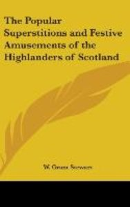The Popular Superstitions and Festive Amusements of the Highland