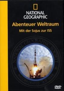 Abenteuer Weltraum-Mit Der Sojus Zur ISS