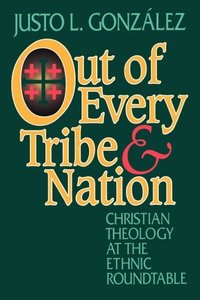 Out of Every Tribe and Nation