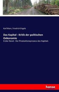 Das Kapital - Kritik der politischen Oekonomie