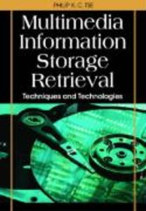 Multimedia Information Storage and Retrieval: Techniques and Tec