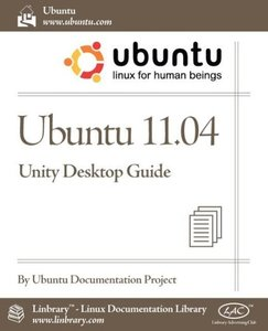 Ubuntu 11.04 Unity Desktop Guide