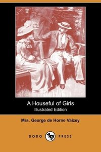 A Houseful of Girls (Illustrated Edition) (Dodo Press)