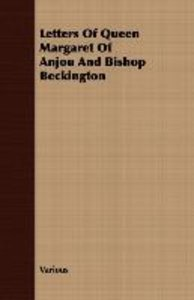 Letters Of Queen Margaret Of Anjou And Bishop Beckington