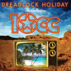 Dreadlock Holiday: The Collection