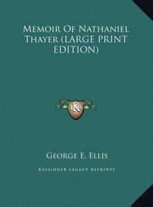 Memoir Of Nathaniel Thayer (LARGE PRINT EDITION)