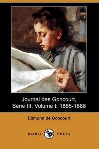 Journal Des Goncourt, Serie III, Volume I