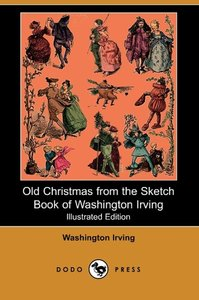 Old Christmas from the Sketch Book of Washington Irving (Illustr