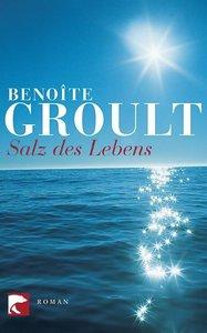 Groult, B: Salz des Lebens