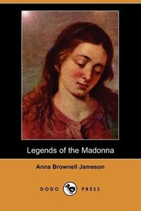Legends of the Madonna (Dodo Press)